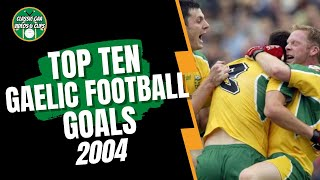 Top 10 Gaelic Football Goals 2004