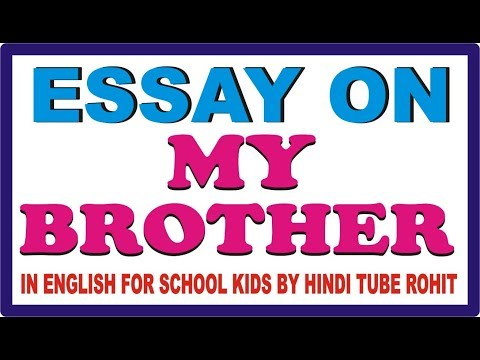 ESSAY ON MY BROTHER IN ENGLISH FOR SCHOOL KIDS BY HINDI TUBE