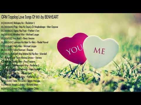OPM Tagalog Love Songs Of 90's By BENHEART