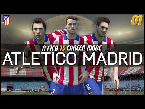 FIFA 15 | Atletico Madrid Career Mode Ep1 - HERE WE GO!!