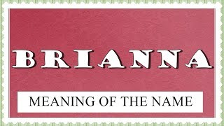 MEANING OF THE NAME BRIANNA WITH FUN FACTS AND HOROSCOPE Video