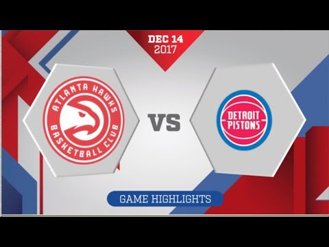 Detroit Pistons vs Atlanta Hawks: December 14, 2017