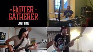 HUNTER-GATHERER - Just Fine (Live in Lockdown)