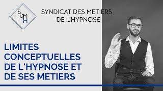 Limites conceptuelles de l'hypnose et de ses métiers | Syndicat Des Métiers de l'Hypnose SDMH