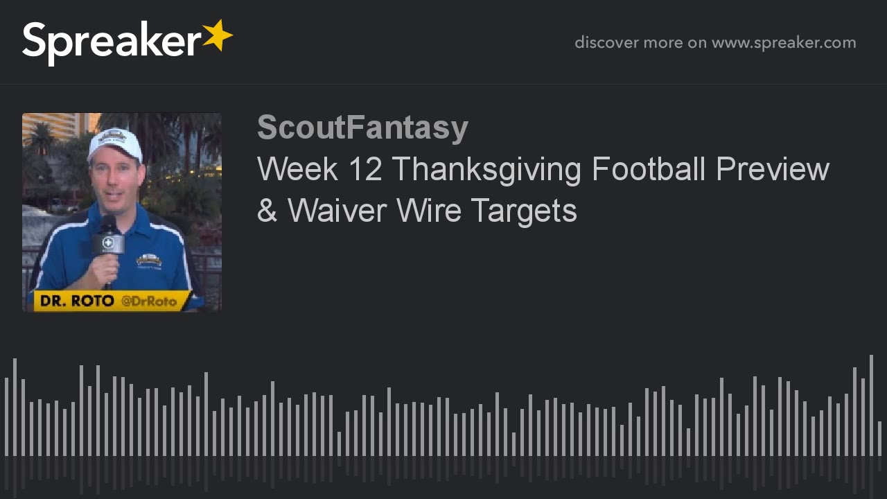Week 12 Thanksgiving Football Preview & Waiver Wire Targets - YouTube