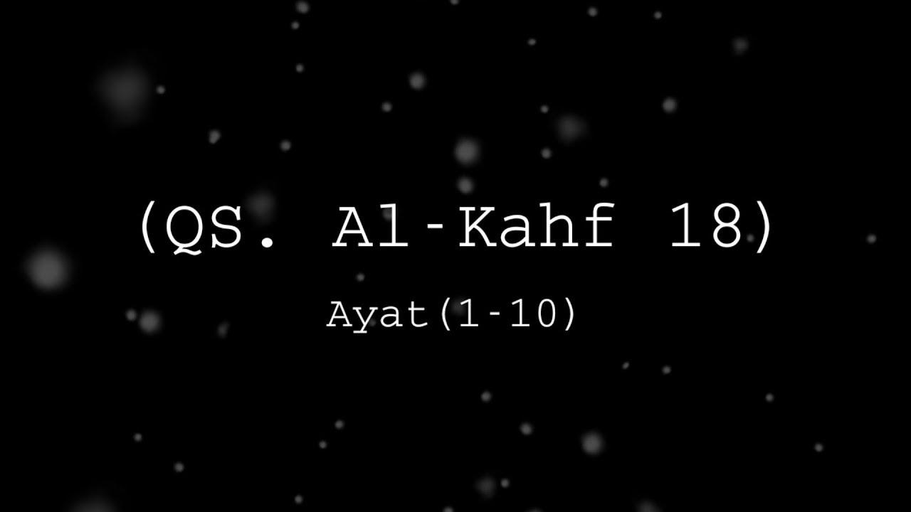 Menghafal 10 Ayat Pertama Surat Al Kahfi Teks Arab Dan Latin