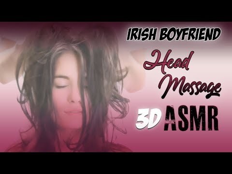 3D ASMR - Head Massage [Irish Boyfriend] Gaelforce Audios