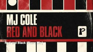 MJ Cole - Red and Black (Piano Mix)