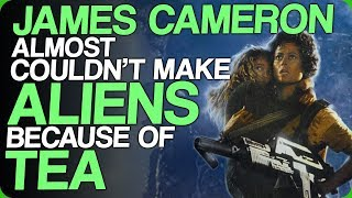 James Cameron Almost Couldn't Make 'Aliens' Because of Tea (British Tea Breaks)