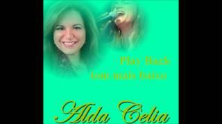Verdadeiro Adorador Alda Celia ( PLAYBACK em tom mais baixo)
