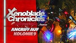 ANGRIFF auf KOLONIE 9! ⚔️ 04 • Let's Play XENOBLADE CHRONICLES Definitive Edition