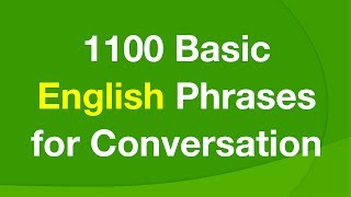 1100 Basic English Phrases For Conversation