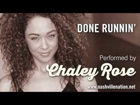 Done Runnin'  Chaley Rose