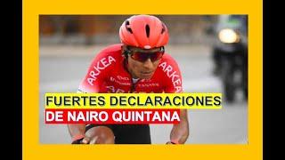 Fuertes declaraciones de Nairo Quintana