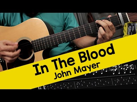 John Mayer - In The Blood - Guitar Cover With Tabs