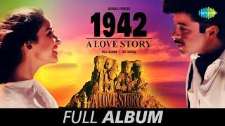 1942 A Love Story  - All Songs | Ek Kanyake Dekhe | Prem Elo Chup | Raag Na Karo | Na Bolo Na