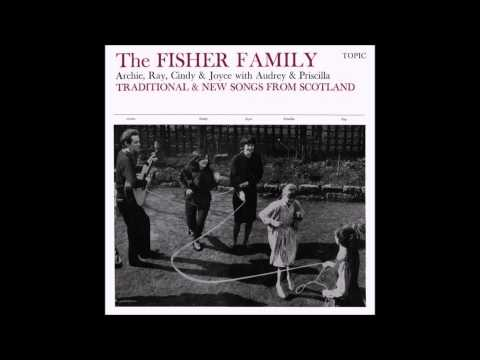 The Fisher Family:  Traditional & New Songs from Scotland