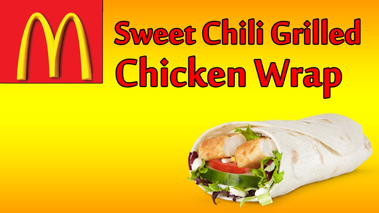 Mcdonalds Sweet Chili Grilled Chicken Wrap The Fast Food Review Youtube