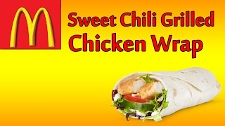 ♦ Mcdonalds Sweet Chili Grilled Chicken Wrap ♦ The Fast Food Review