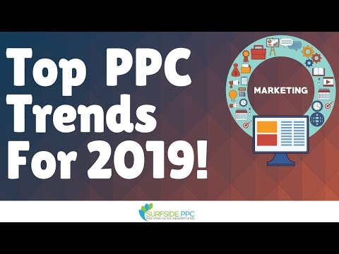 Top 8 PPC Trends For 2019 - Pay-Per-Click Advertising and SEM Trends and Strategies