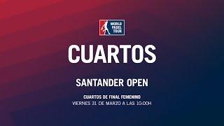 Cuartos de Final Femenina Santander Open 2017 | World Padel Tour