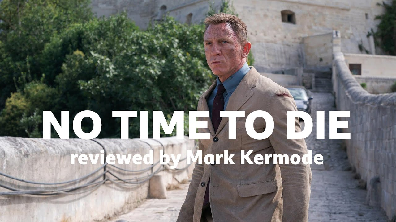 Download No Time To Die reviewed by Mark Kermode