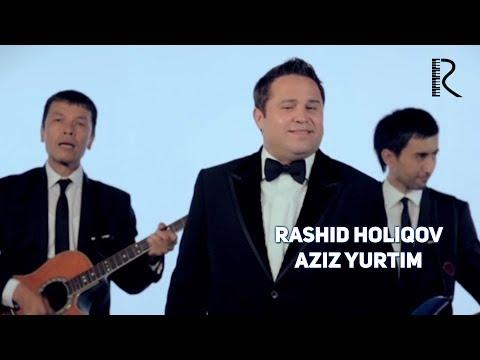 Rashid Holiqov - Aziz Yurtim | Рашид Холиков - Азиз Юртим