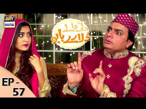 Dilli Walay Dularay Babu - Ep 57 - 4th November 2017 - ARY Digital Drama