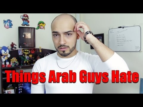 Things Arab Guys Hate