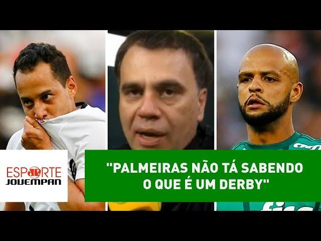 """""""Palmeiras não tá sabendo o que é um DERBY"""", diz Mauro Beting"""