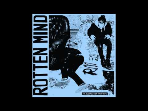 Rotten Mind - I Am Alone Even With you (Full Album)