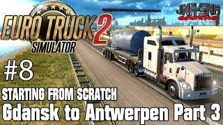 ETS 2 STARTING FROM SCRATCH | Gdansk to Antwerpen Reservoir Tank | Part 3