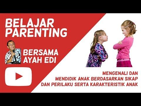mengenali-dan-mendidik-anak-berdasarkan-sikap-|-ayah-edy-#