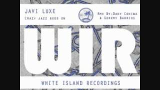 Javi Luxe - Crazy Jazz Goes On (Dany Cohiba Remix).wmv