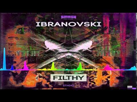 Ibranovski - Filthy (Original Mix)