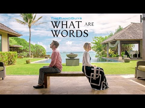 What Are Words - Ft. Peter & Evynne Hollens - The Piano Guys