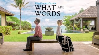 What Are Words - ft. Peter & Evynne Hollens - ThePianoGuys