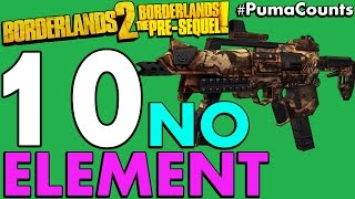 Top 10 Best Non-Elemental Guns and Weapons in Borderlands 2 and The Pre-Sequel PumaCounts
