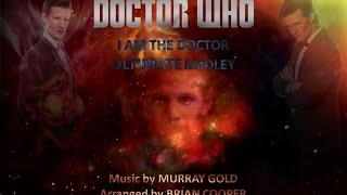 Repeat youtube video The Complete I am the Doctor ULTIMATE Medley