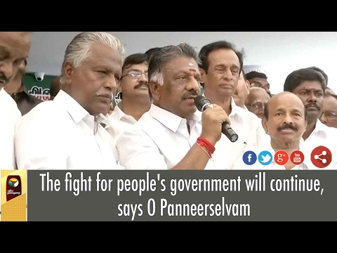 The fight for people's government will continue, says O Panneerselvam