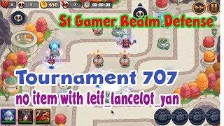 Tournament 707 no item with leif lancelot yan  | St Gamer Realm Defense