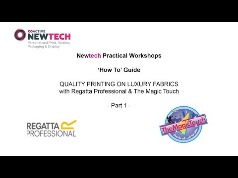 Part 1 How To Print on Quality Fabrics with Regatta Professional & The Magic Touch