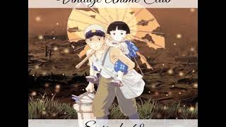 Vintage Anime Club: Episode 48 - I Want Candy (Grave Of The Fireflies)