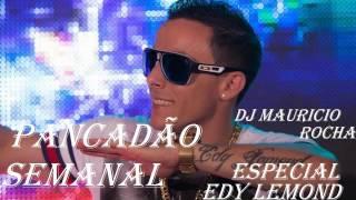 PANCADÃO SEMANAL ESPECIAL EDY LEMOND - DJ MAURICIO ROCHA