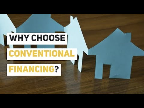 Why Choose Conventional Financing?