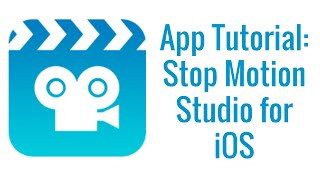 Stop-Motion App Tutorial