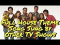 watch he video of Full House Theme Song: Sung by Other TV Shows