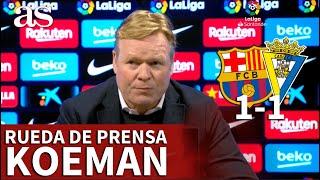 FC BARCELONA 1- CÁDIZ 1 | Rueda de prensa de KOEMAN: