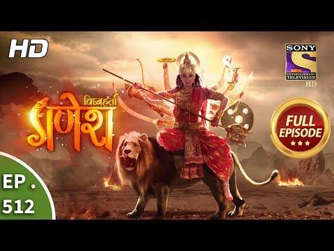 Vighnaharta Ganesh - Ep 512 - Full Episode - 7th August, 2019