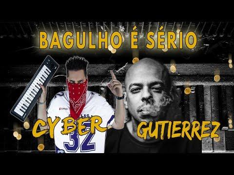 Cyber ft. Gutierrez - 02 - Bagulho É Sério